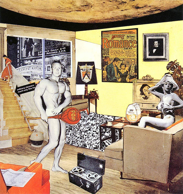 "Richard Hamilton, ""Just what is it that makes today's homes so different, so appealing?"" (1956)"